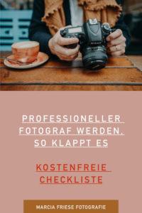 Professioneller Fotograf werden so klappt es checkliste