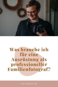 Was brauche ich für eine Ausrüstung als professioneller Familienfotograf